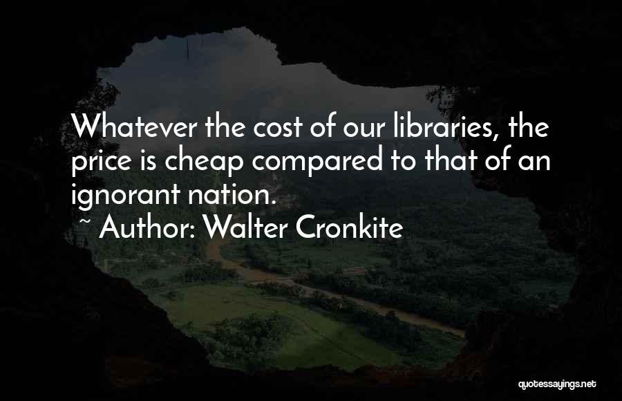 Education Cost Quotes By Walter Cronkite