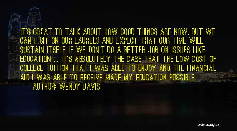Education Cost Quotes By Wendy Davis