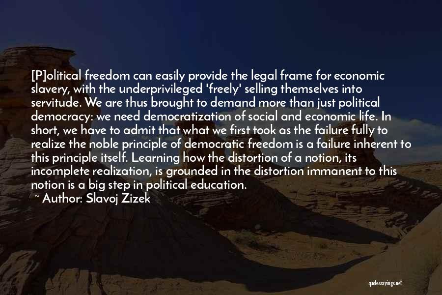 Education For Underprivileged Quotes By Slavoj Zizek