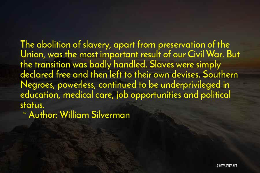 Education For Underprivileged Quotes By William Silverman
