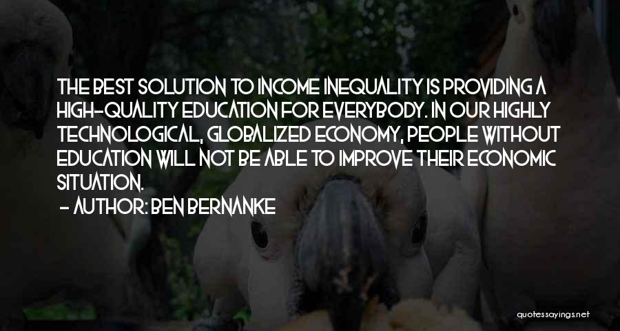 Education Inequality Quotes By Ben Bernanke