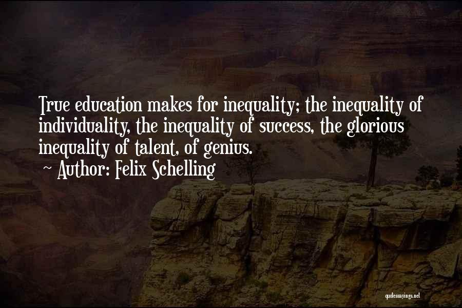 Education Inequality Quotes By Felix Schelling