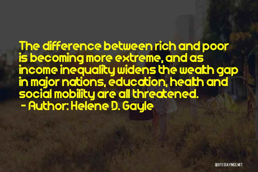 Education Inequality Quotes By Helene D. Gayle