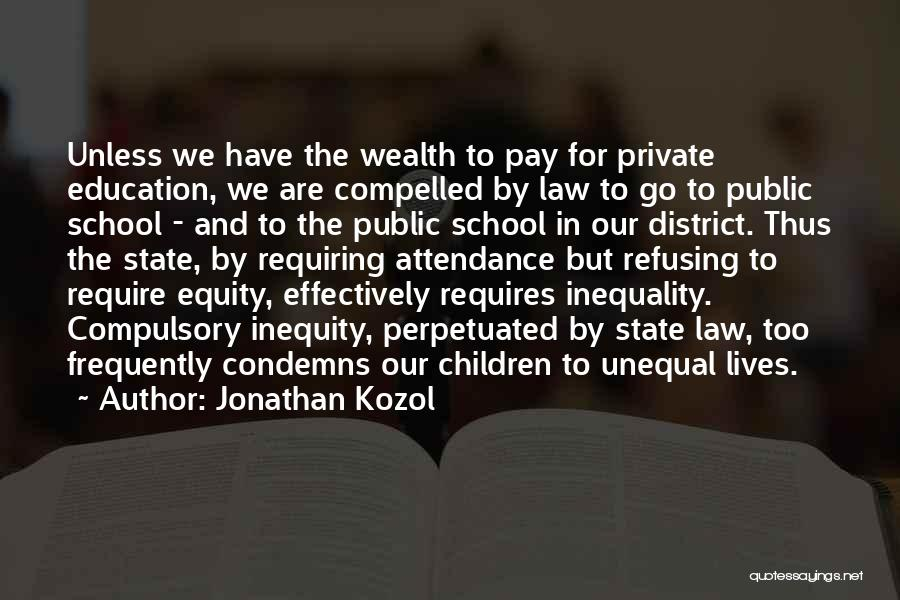 Education Inequality Quotes By Jonathan Kozol