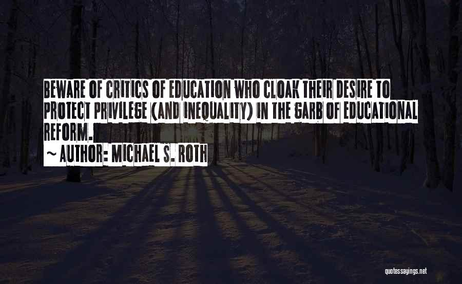 Education Inequality Quotes By Michael S. Roth