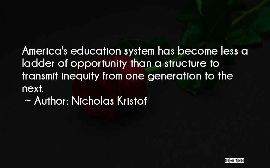 Education Inequality Quotes By Nicholas Kristof