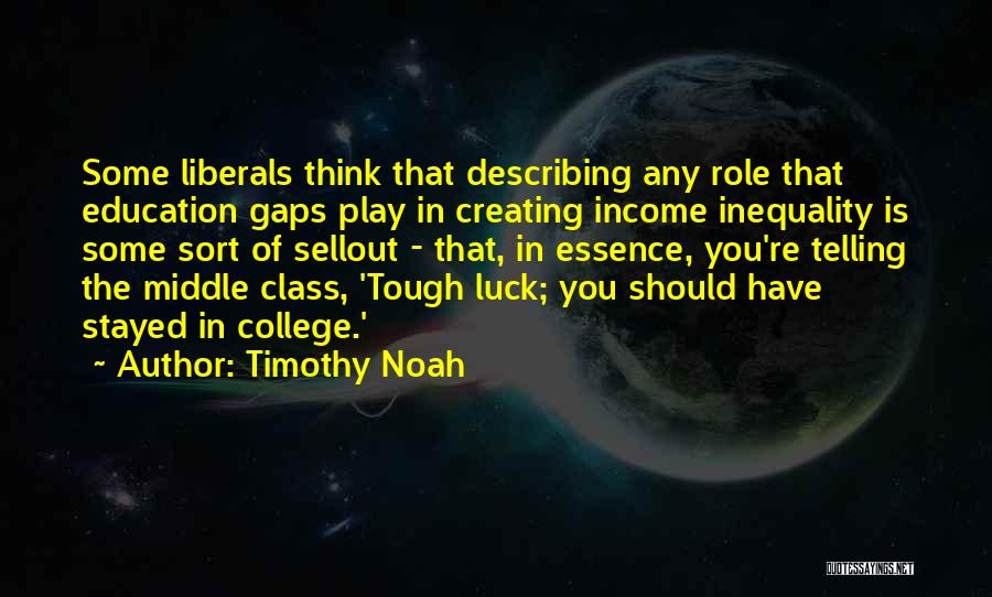Education Inequality Quotes By Timothy Noah