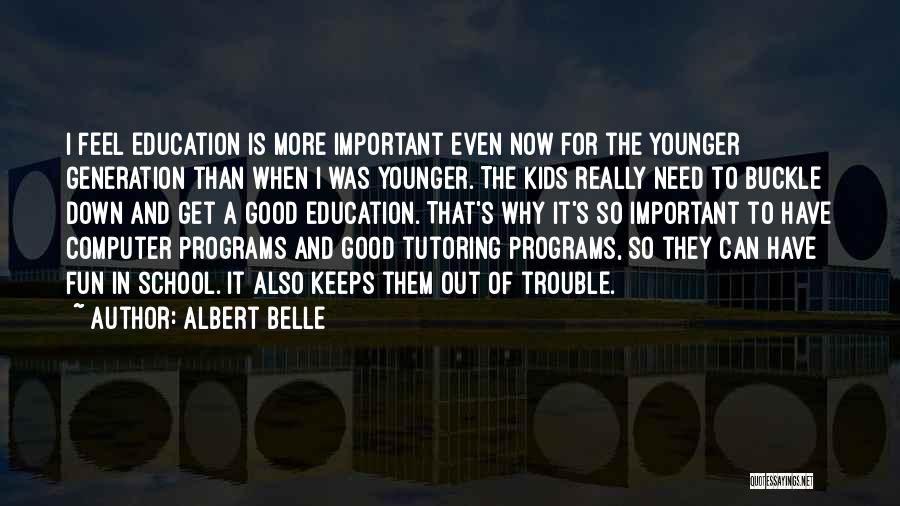 Education Is More Important Quotes By Albert Belle