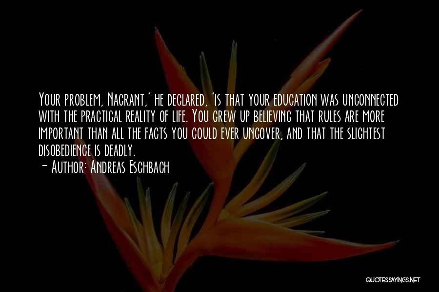 Education Is More Important Quotes By Andreas Eschbach