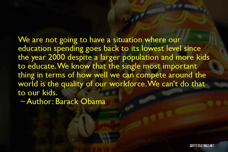 Education Is More Important Quotes By Barack Obama
