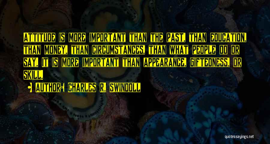 Education Is More Important Quotes By Charles R. Swindoll