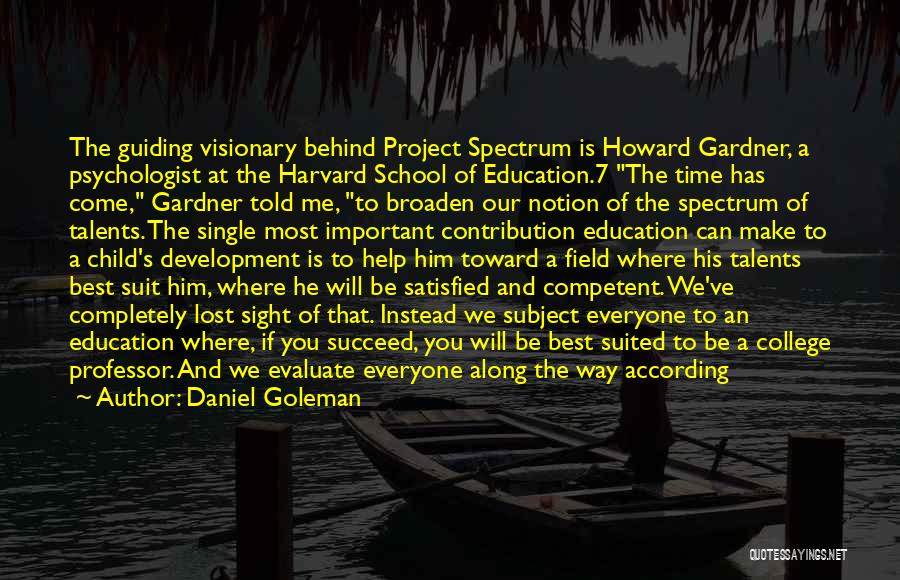 Education Is More Important Quotes By Daniel Goleman