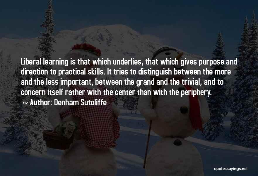 Education Is More Important Quotes By Denham Sutcliffe