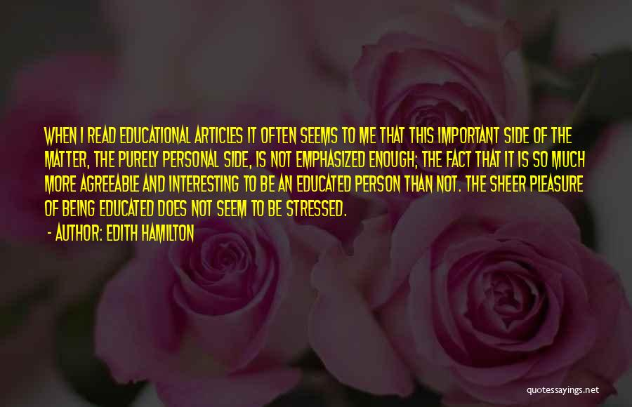 Education Is More Important Quotes By Edith Hamilton