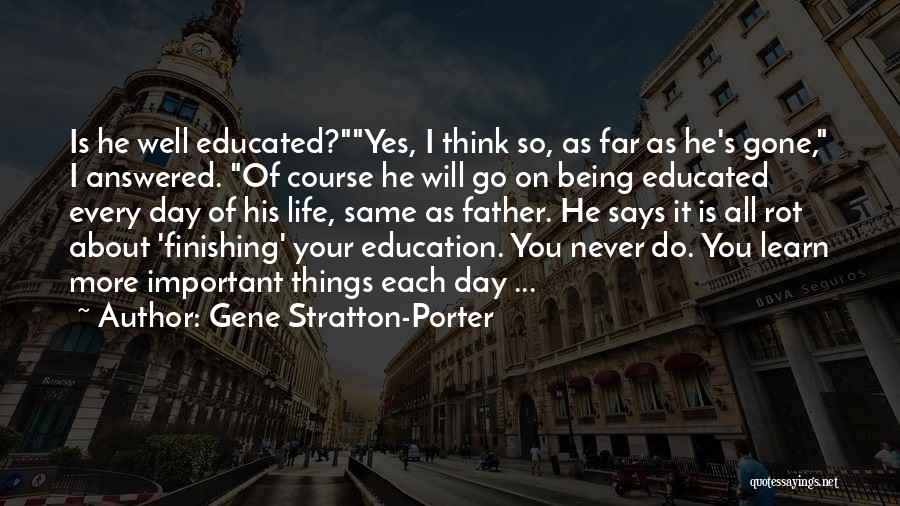 Education Is More Important Quotes By Gene Stratton-Porter