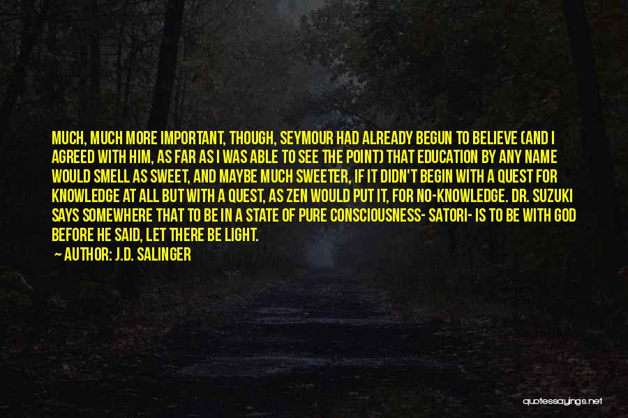 Education Is More Important Quotes By J.D. Salinger
