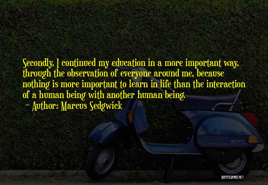 Education Is More Important Quotes By Marcus Sedgwick