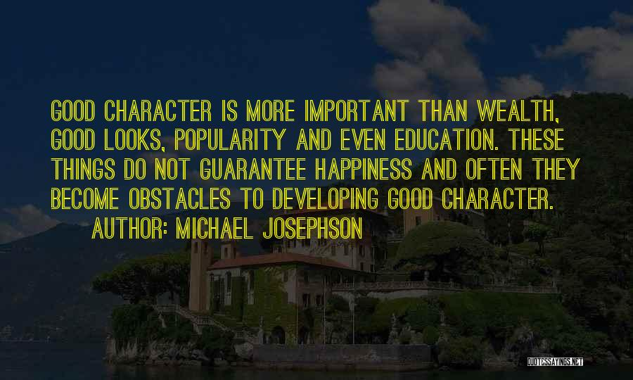 Education Is More Important Quotes By Michael Josephson