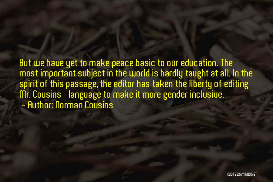 Education Is More Important Quotes By Norman Cousins