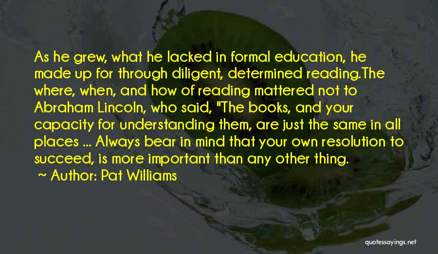 Education Is More Important Quotes By Pat Williams