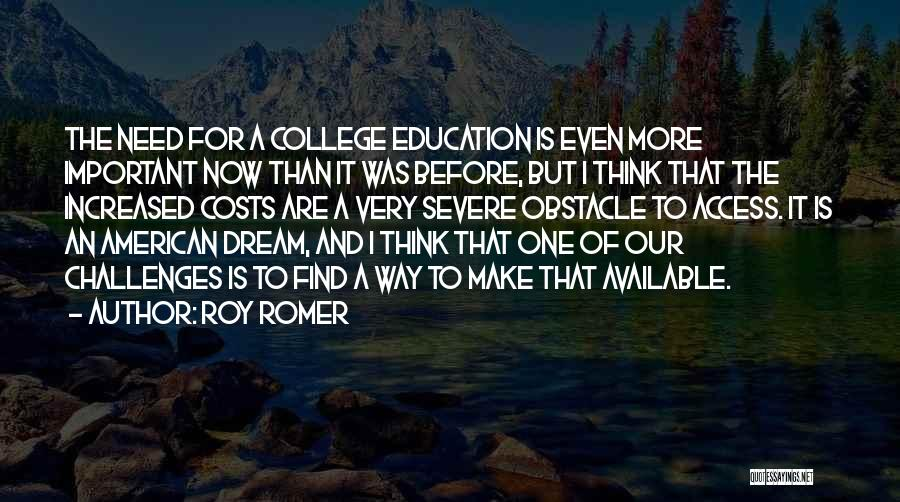 Education Is More Important Quotes By Roy Romer