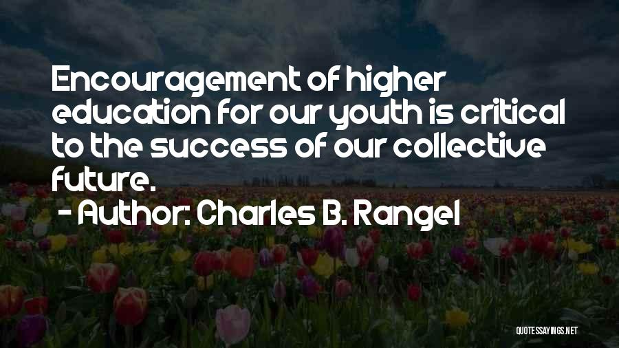 Education Is Success Quotes By Charles B. Rangel