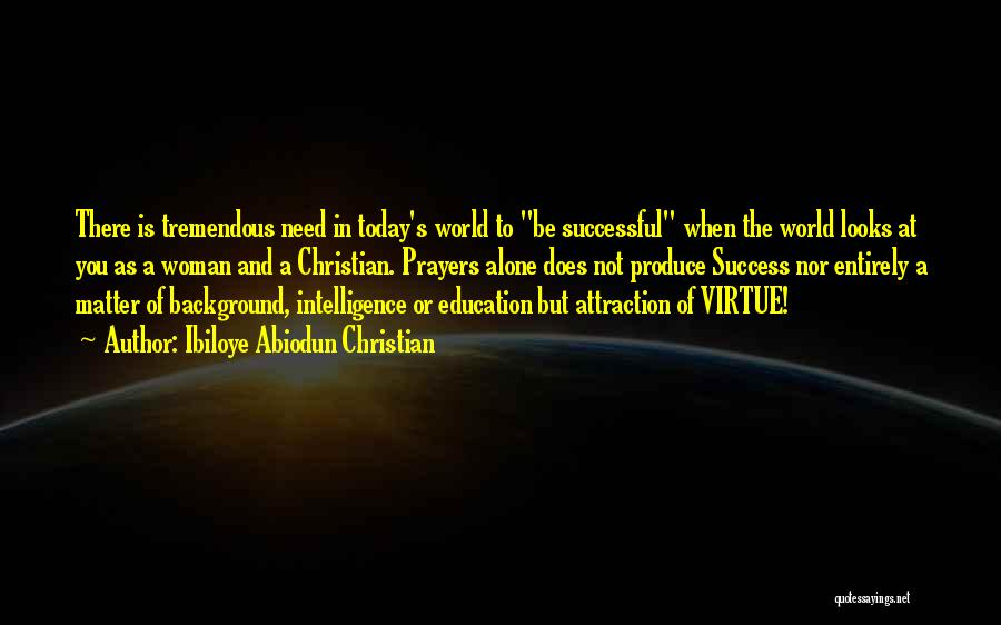 Education Is Success Quotes By Ibiloye Abiodun Christian