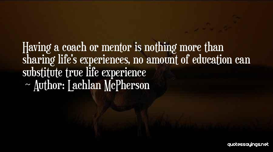 Education Is Success Quotes By Lachlan McPherson