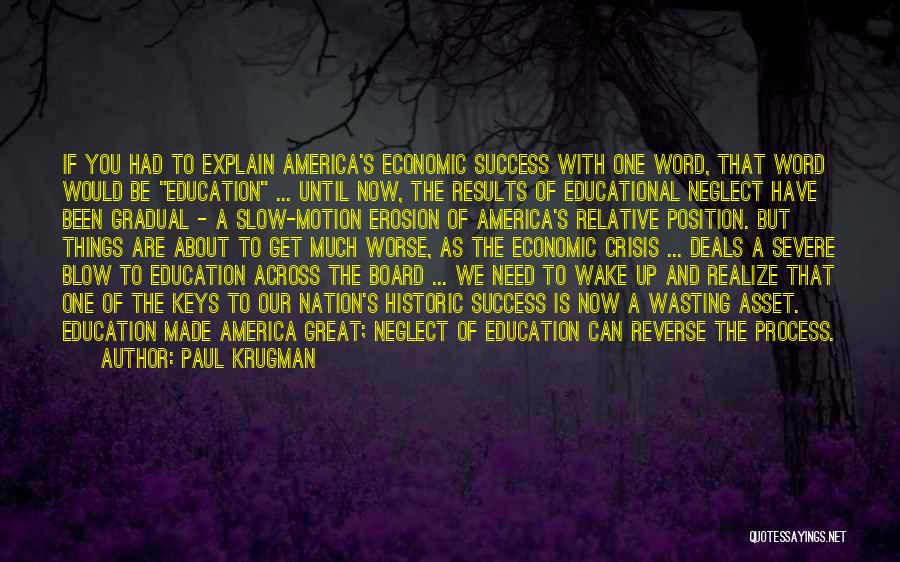 Education Is Success Quotes By Paul Krugman