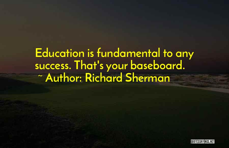 Education Is Success Quotes By Richard Sherman