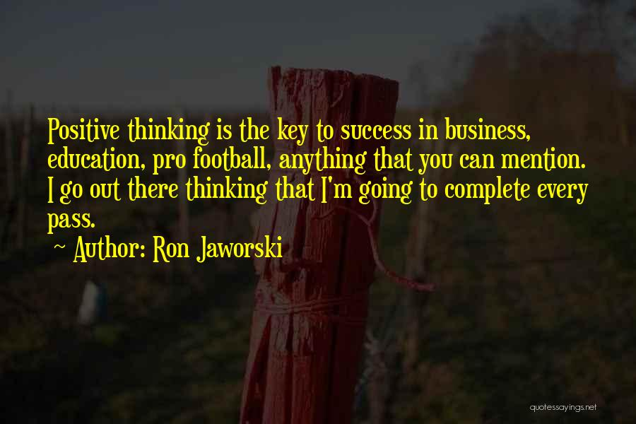 Education Is Success Quotes By Ron Jaworski
