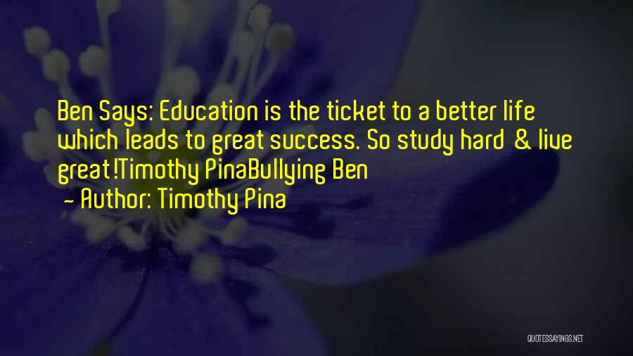 Education Is Success Quotes By Timothy Pina