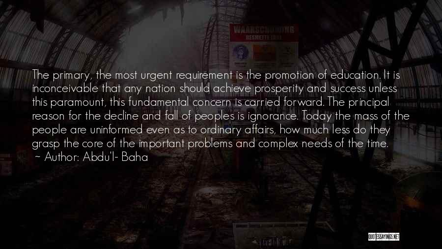 Education Problems Quotes By Abdu'l- Baha