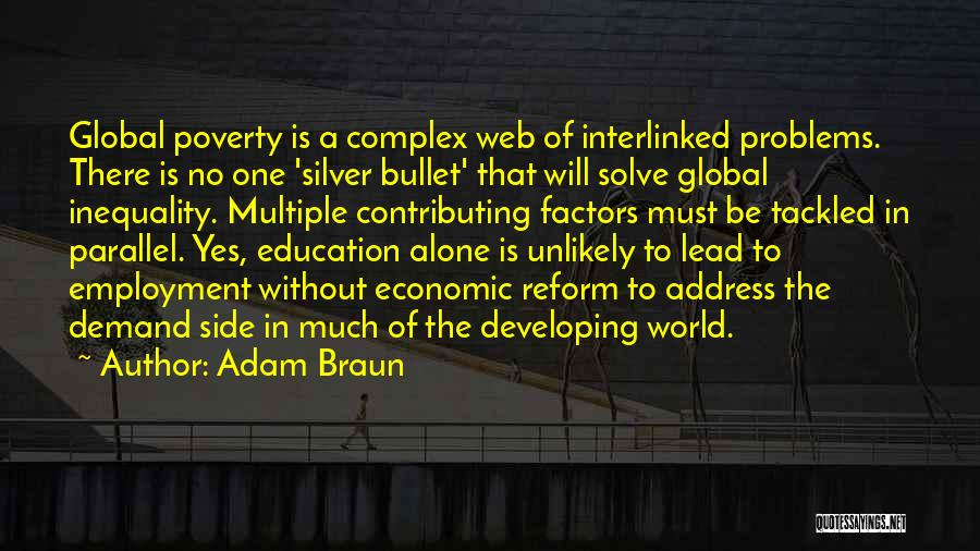 Education Problems Quotes By Adam Braun