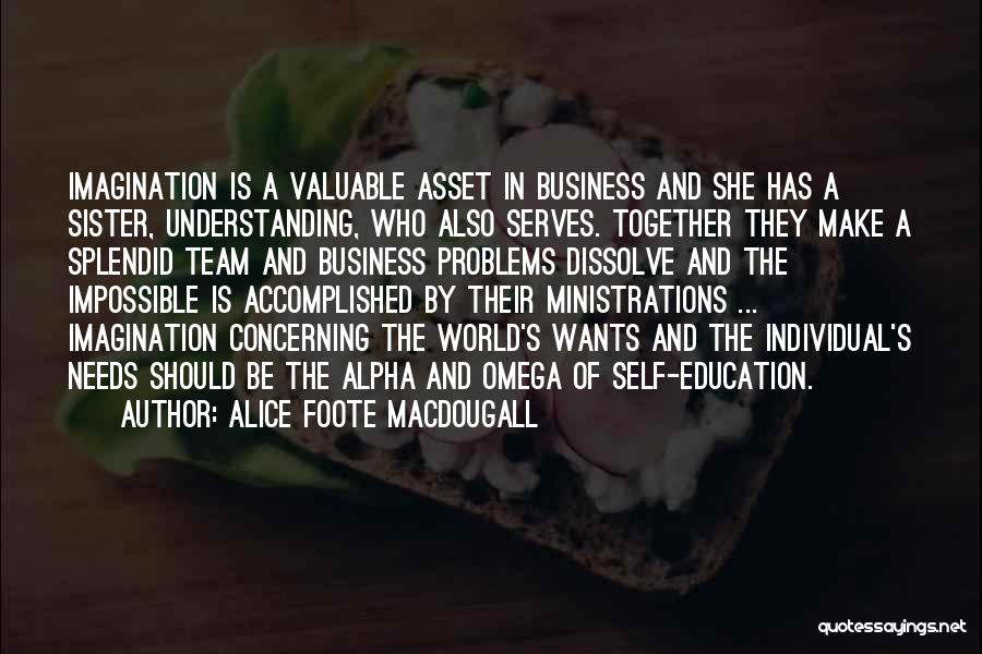 Education Problems Quotes By Alice Foote MacDougall