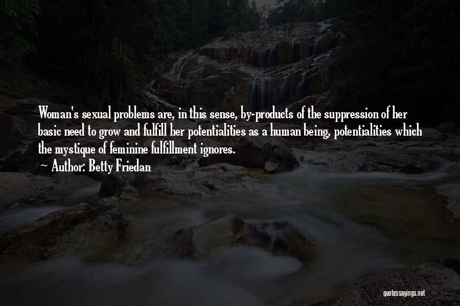 Education Problems Quotes By Betty Friedan