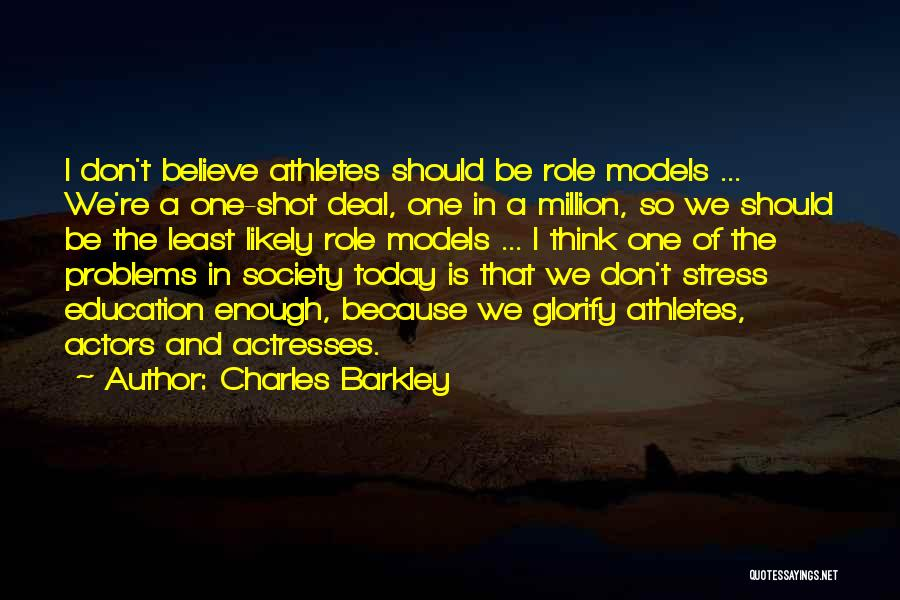 Education Problems Quotes By Charles Barkley