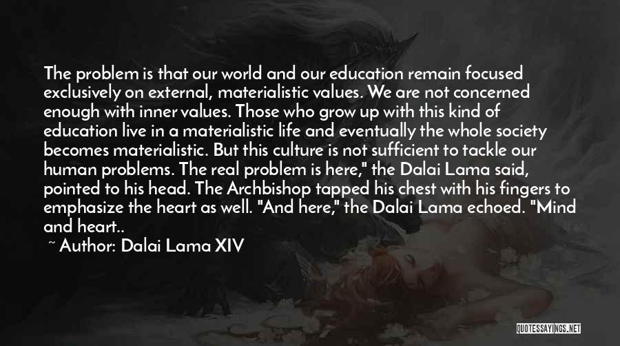 Education Problems Quotes By Dalai Lama XIV