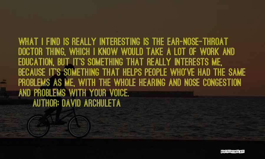 Education Problems Quotes By David Archuleta