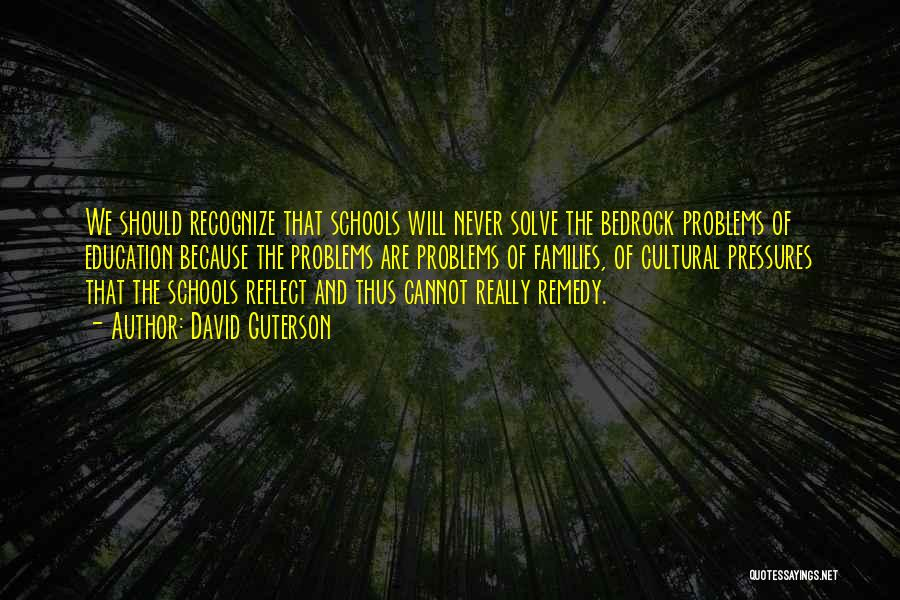 Education Problems Quotes By David Guterson