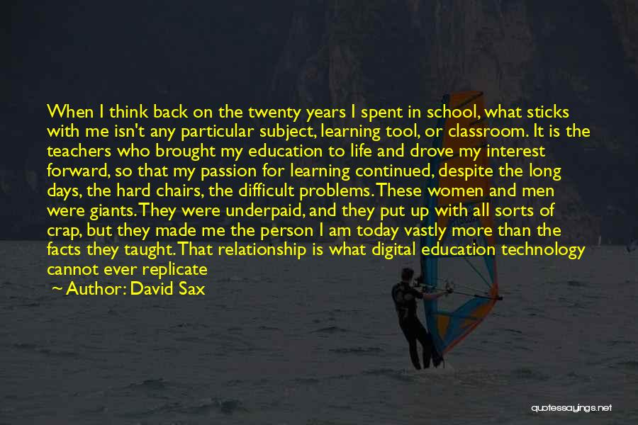 Education Problems Quotes By David Sax