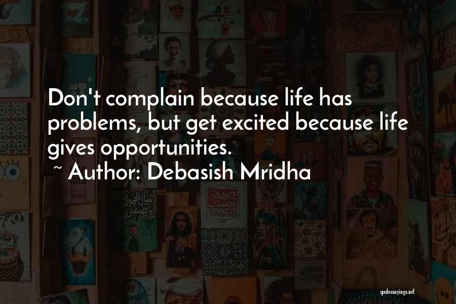 Education Problems Quotes By Debasish Mridha