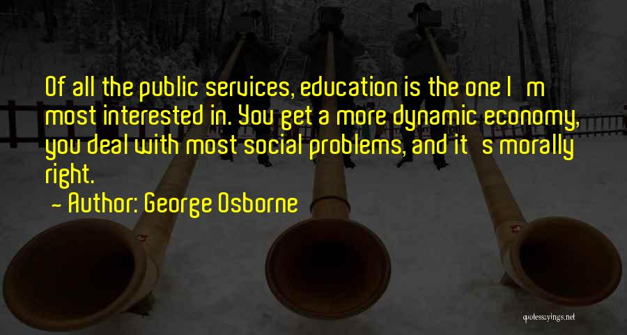 Education Problems Quotes By George Osborne