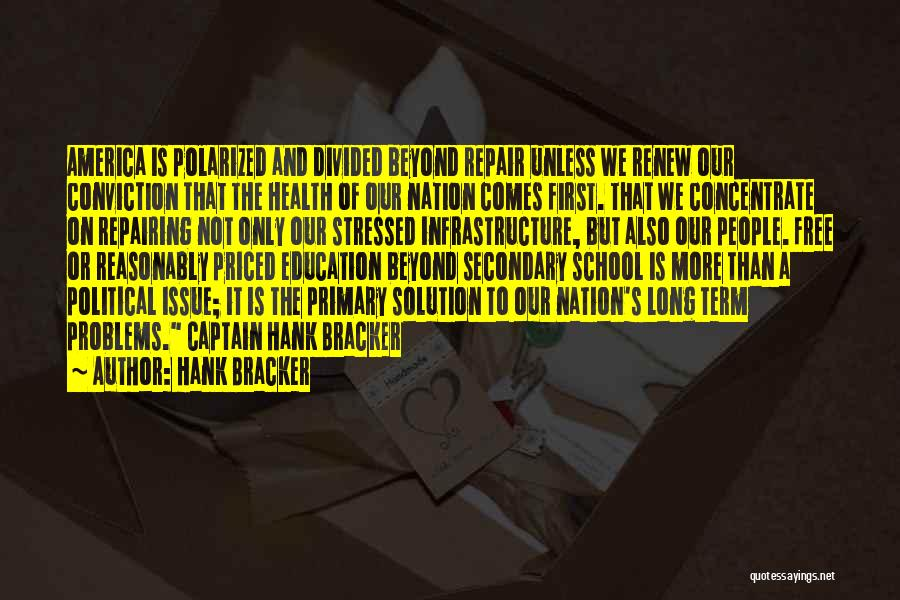 Education Problems Quotes By Hank Bracker