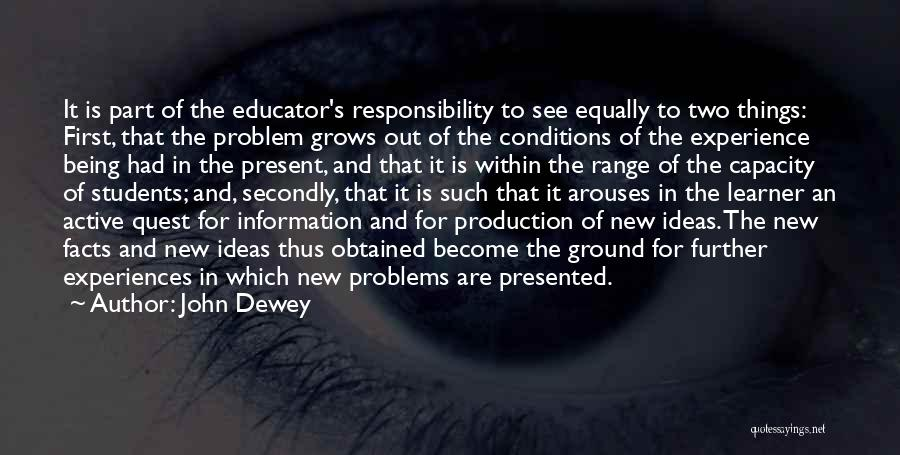 Education Problems Quotes By John Dewey