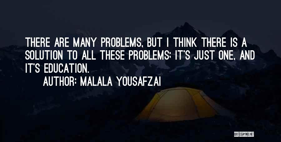 Education Problems Quotes By Malala Yousafzai