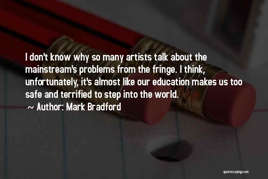 Education Problems Quotes By Mark Bradford