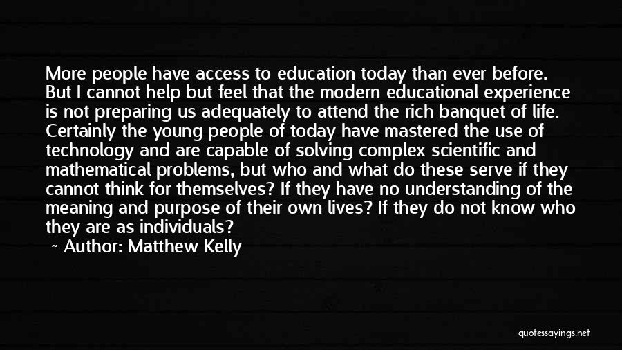 Education Problems Quotes By Matthew Kelly