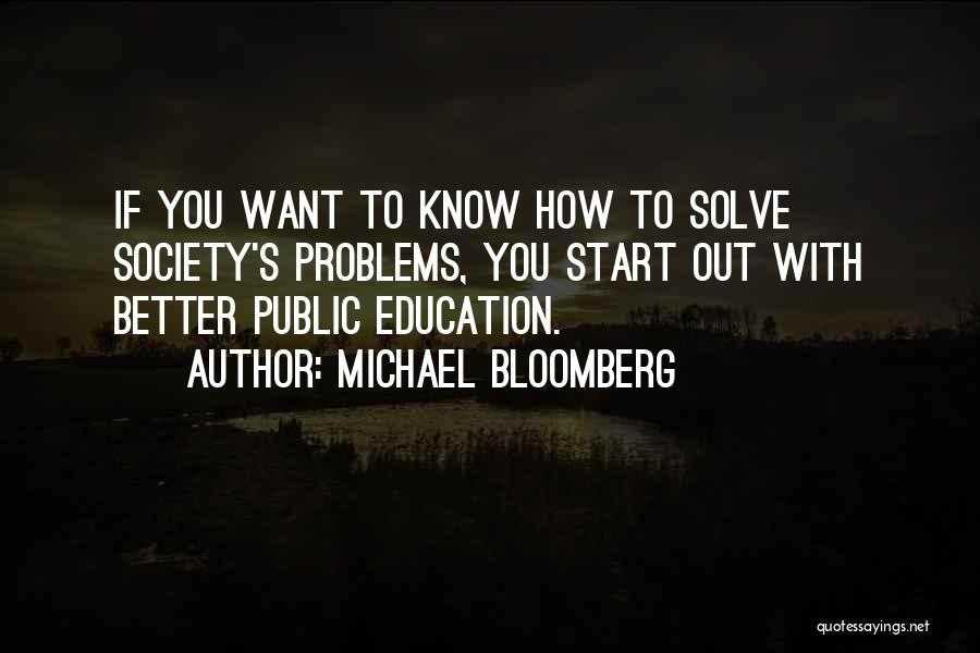Education Problems Quotes By Michael Bloomberg