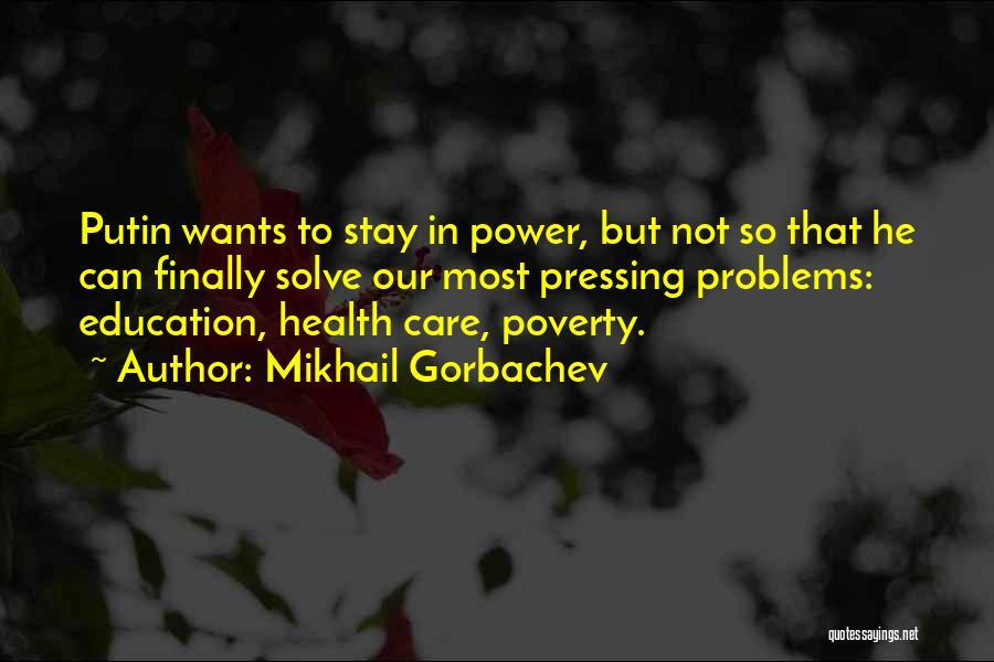 Education Problems Quotes By Mikhail Gorbachev